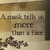 a mask tells us more