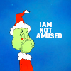 dee: Grinch Not amused