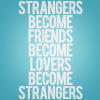 Strangers become friends become lovers b