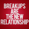 Braeakups are the new relationships
