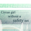 Circus Girl without a safety net