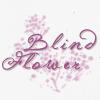 Blind Flower