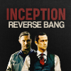 Inception Reverse Bang