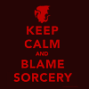 [Merlin - Keep Calm & Blame Sorcery]