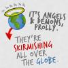 angels & demons are skirmishing