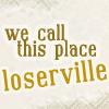 lame, loserville, sarcastic bastard