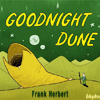goodnight Dune