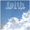 Faith Shall Be Sight