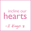 i kings 8:58, incline our hearts