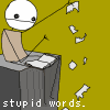 Writing Frustration, Stupid Words