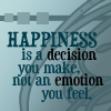 Ignorance is... me: Happiness is a Decision