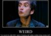 Weird. David Tennant