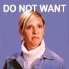 Laura: Buffy - Do Not Want