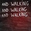 And walking...