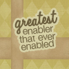 greatest enabler