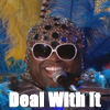 Deal with It CeeLo