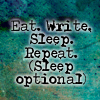 Eat. Write. Sleep