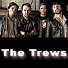 Fans of........The Trews!
