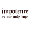 [romantics] impotence is our only hope