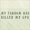My Fandom has killed my GPA