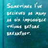 alice; impossible before breakfast
