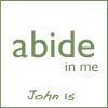 John 15, abide in me