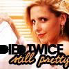 Buffy - Died Twice Still Pretty