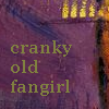 cranky and old
