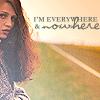 I'm everywhere and nowhere