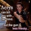 Fallon Ash: Aeryn can kill you
