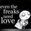 freaks need love, comfort