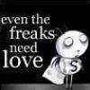 freaks need love, comfort