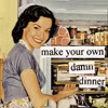 [cooking] anne taintor damn dinner