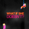 pink_flame_87: whatifshedoesn't