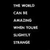 amazing, strange