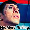 spock no. more. writing.