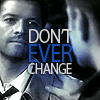 twisting_vine_x: Dean/Cas - Don't Ever Change