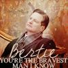 Miss M.: the bravest man I know