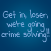 we're going crime solving