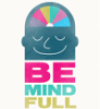 Be mindfull