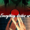 Everything Divides Us