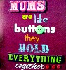 Mums are like buttons