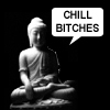 Chill Bitches Buddha