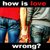 how is love wrong?