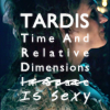 TARDIS, Idris, Time And Relative Dimensions Is Sexy