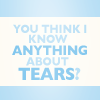 you think I know anything about tears, story: illusions, tears: four, tears: cry your name