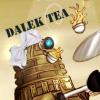 dalek tea