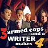 hummingfly67: Castle 3 armed cops Writer makes 4