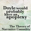 Practically everyone is: doyle would have an apoplexy