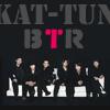 愛は赤西と亀梨です: KAT-TUN BTR